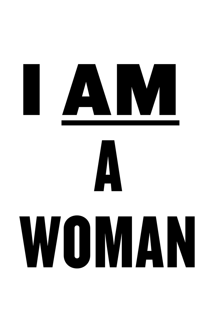 I Am A Woman protest poster